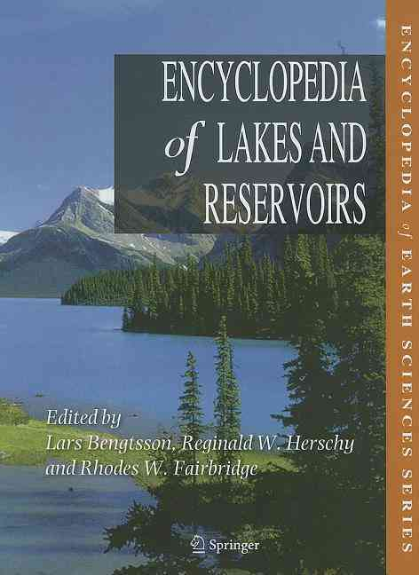 Encyclopedia of Lakes and Reservoirs By Fairbridge, R. w. (EDT)/ Herschy, H. W. (EDT)