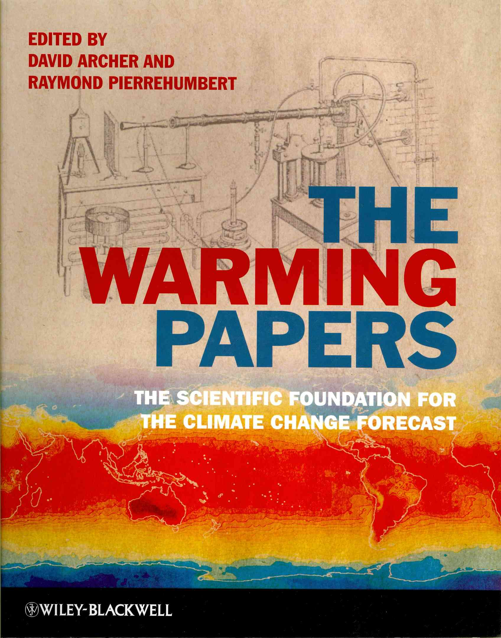 The Warming Papers By Archer, David (EDT)/ Pierrehumbert, Ray (EDT)