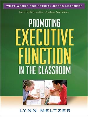 Promoting Executive Function in the Classroom By Meltzer, Lynn/ Harris, Karen R. (EDT)/ Graham, Steve (EDT)